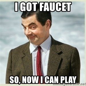 MR bean - I GOT FAUCET SO, NOW I CAN PLAY
