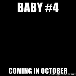 Blank Black - Baby #4 Coming in October