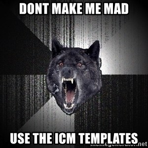 Insanity Wolf - DONT MAKE ME MAD USe the ICM Templates
