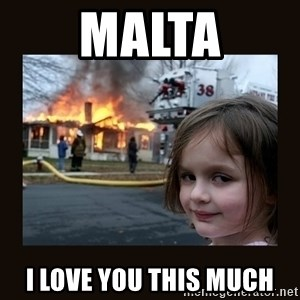 burning house girl - Malta I love you this much