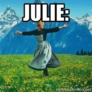 Look at All the Fucks I Give - Julie:
