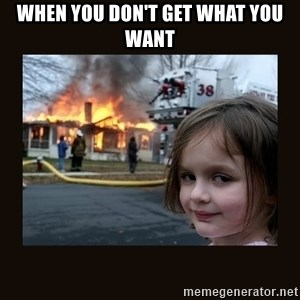 burning house girl - when you don't get what you want