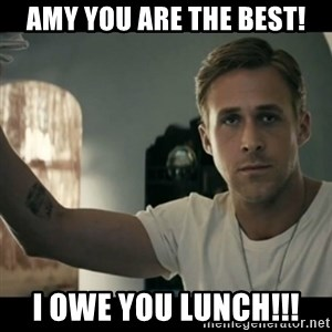 ryan gosling hey girl - Amy you are the best! I owe you lunch!!!