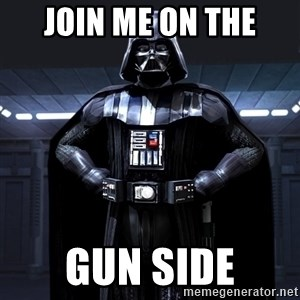 Darth Vader - Join me on the Gun Side