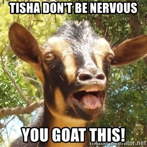Illogical Goat - Tisha Don't be Nervous You Goat This!