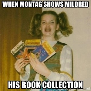 ketoermahgerd - When Montag shows Mildred  His book collection