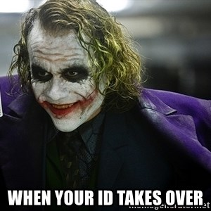joker - When your id takes over