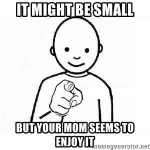 GUESS WHO YOU - it might be small but your mom seems to enjoy it