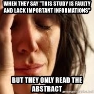 "Crying lady - When they say ""this study is faulty and lack important informations"" But they only read the abstract"