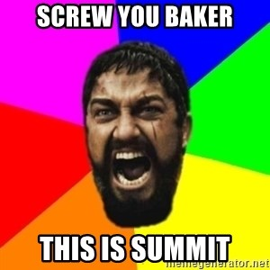 sparta - Screw you Baker this is SUMMit