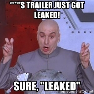 """Dr. Evil Air Quotes - ****'s trailer just got leaked! sure, """"leaked"""""""