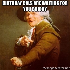 Joseph Ducreux - Birthday Cals are waiting for you BRIONY