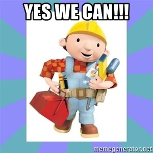 bob the builder - Yes we can!!!