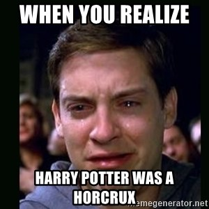 crying peter parker - when you realize    harry potter was a horcrux