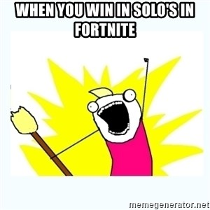 All the things - When you win in solo's in fortnite