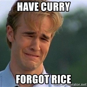 Crying Man - Have curry Forgot rice