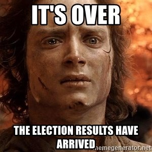 Frodo  - It's over The election results have arrived
