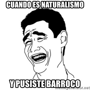 FU*CK THAT GUY - cuando es naturalismo  y pusiste barroco