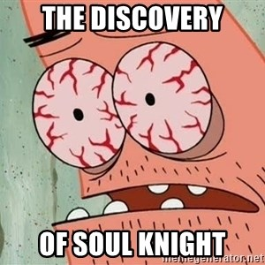 Patrick - the discovery of soul knight