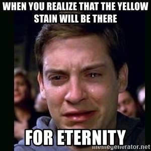 crying peter parker - When you realize that the yellow stain will be there  for eternity