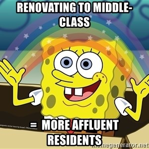 spongebob rainbow - renovating to middle-class  =  more affluent residents