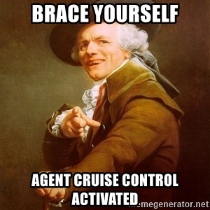 Joseph Ducreux - BRACE YOURSELF AGENT CRUISE CONTROL ACTIVATED