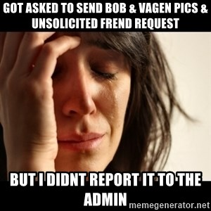 crying girl sad - Got asked to send Bob & Vagen Pics & unsolicited frend request but i didnt report it to the admin