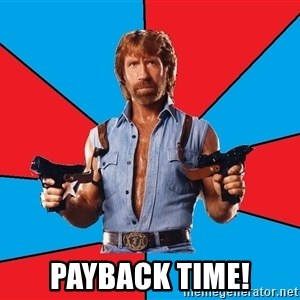 Chuck Norris  - Payback time!