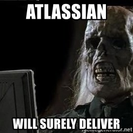 OP will surely deliver skeleton - atlassian  will surely deliver