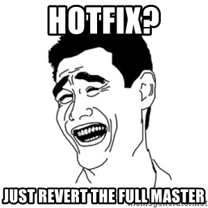 FU*CK THAT GUY - Hotfix? Just revert the full master