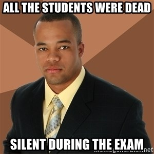 Successful Black Man - All the students were dead Silent during the exam