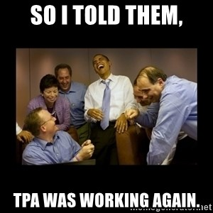 obama laughing  - So I told them, TPA was working again.