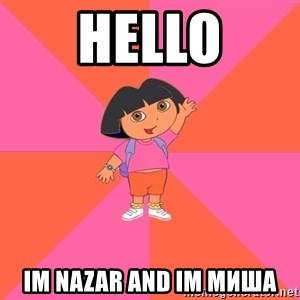 Noob Explorer Dora - HELLO Im nazar and im миша