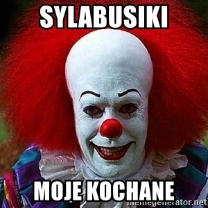 Pennywise the Clown - Sylabusiki moje kochane