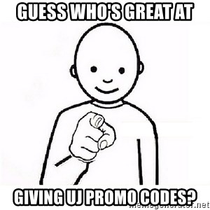 GUESS WHO YOU - Guess who's great at giving UJ Promo Codes?