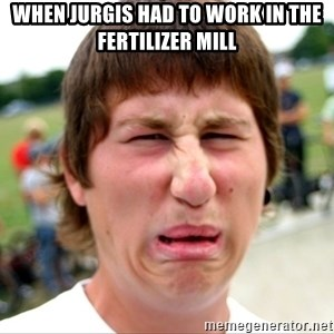 Disgusted Nigel - When Jurgis had to work in the Fertilizer mill