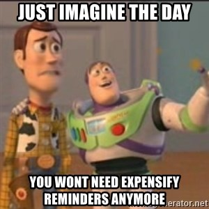 Buzz - Just imagine the day You wont need expensify reminders anymore
