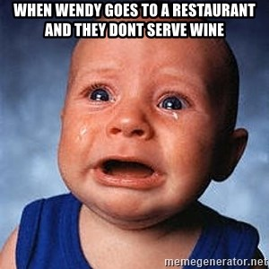 Crying Baby - When wendy goes to a restaurant and they dont serve wine