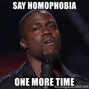 Kevin Hart Face - Say Homophobia  one more time