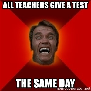 Angry Arnold - All teachers give a test the same day