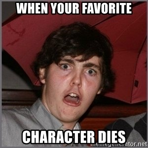 Shocked Dylan - when your favorite character dies