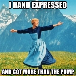 Sound Of Music Lady - i hand expressed and got more than the pump