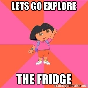 Noob Explorer Dora - lets go explore  the fridge