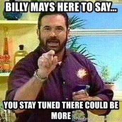 Badass Billy Mays - Billy Mays here to say... you stay tuned there could be more