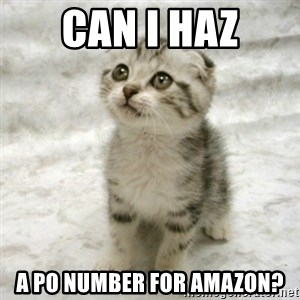 Can haz cat - can i haz a PO number for amazon?