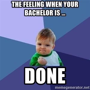 Success Kid - The feeling when your bachelor is ... DONE