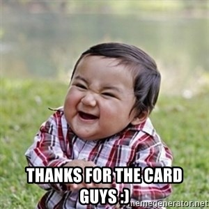 evil toddler kid2 - Thanks for the card guys :)