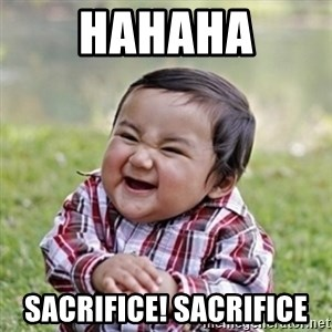 evil toddler kid2 - HAHAHA SACRIFICE! SACRIFICE