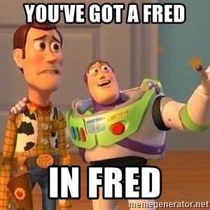 Consequences Toy Story - You've got a Fred in Fred