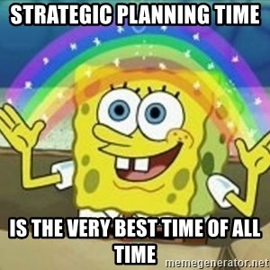 Spongebob - Strategic Planning time  is the very best time of all time